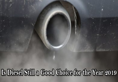 Is Diesel Still a Good Choice for the Year 2019?
